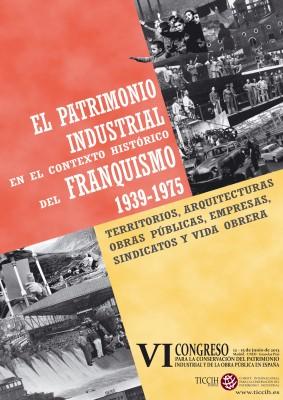 el patrimonio industrial en el contexto histórico del franquismo
